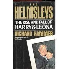 The Helmsleys: The rise and fall of Harry & Leona  Richard Hammer