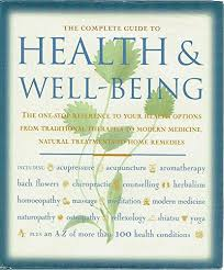 The Complete Guide to Health and Well-Being  Compiled by Toni Eatts