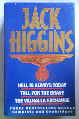 Hell is Always Today/Toll for the Brave/The Valhalla Exchange  Jack Higgins