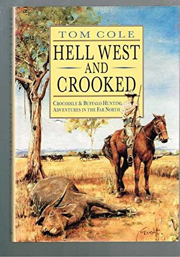 Hell West and Crooked  Tom Cole