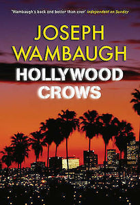 Hollywood Crows  Joseph Wambaugh