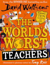 The World's Worst Teachers  David Walliams  Illustrated by Tony Ross
