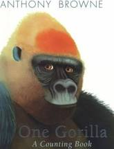 One Gorilla  A Counting Book  Anthony Browne