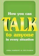 How You Can Talk to anyone  in every situation  Emma Sargent & Tim Fearon