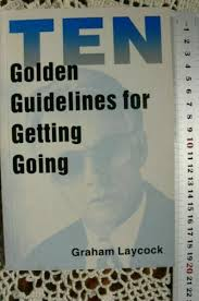 Ten Golden Guidelines for getting Going  Graham Laycock