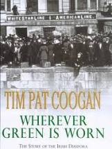 Wherever Green is Worn  Tim Pat Coogan