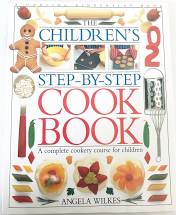 The Children's Step-by-Step Cook Book  Angela Wilkes