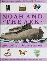 Noah and the Ark  and othe Bible Stories