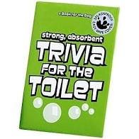Trivia for the Toilet  a Book for the Bog
