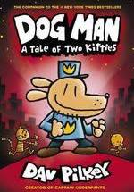 Dog Man  A Tale of Two Kitties  Dav Pilkey