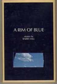 A Rim of Blue - Barry Hill