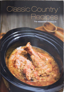 Classic Country Recipes  The Essential Cookbook