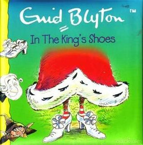 In The King's Shoes  Enid Blyton