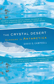 The Crystal Desert  Summers in Antarctica  David G. Campbell