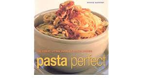 Pasta Perfect  Emma Summer