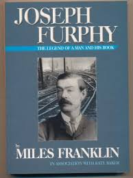 Joseph Furphy The Legend of a Man and his Book  Miles Franklin