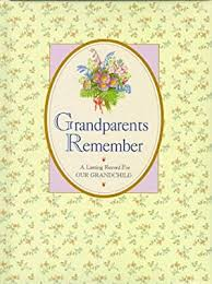 Grandparents Remember  A Lasting Record for Our Grandchild