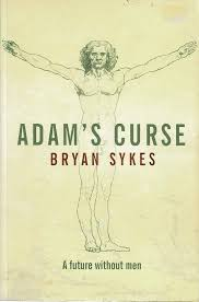 Adam's Curse  A Future without Men  Bryan Sykes