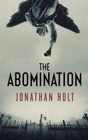 The Abomination  Jonathan Holt