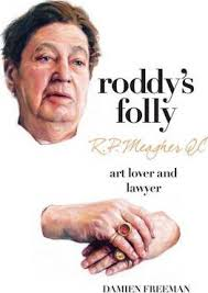 Roddy's Folly  R. P. Meagher QC  Art Lover and Lawyer  Damien Freeman