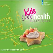 Dairy Australia  Kids Good Health  Recipe Book