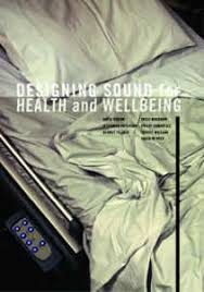 Designing Sound for Health and Wellbeing  David Brown and Philip Samartzis
