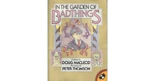 In the Garden of Badthings  Poems by Doug Macleod Pictures by Peter Thomson