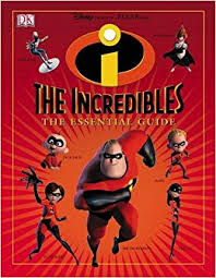 The Incredibles The Essential Guide