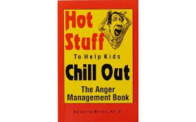 Hot Stuff to Help Kids Chill Out  Jerry Wilde PhD