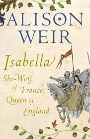 Isalella  She-Wolf of France, Queen of England  Alison Weir