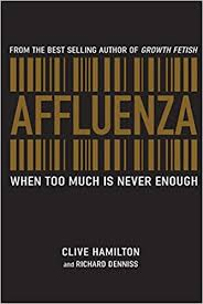 Affluenza  Clive Hamilton and Richard Denniss