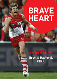 Brave Heart  Lessons Learnt from Lifes  Brett & Hayley S. Kirk