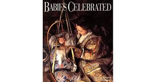 Babies Celebrated  Beatrice Fontanel and Claire d'Harcourt