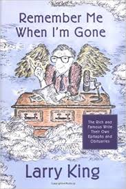 Remenber Me when I'm Gone  Larry King