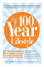 The 100 Year Lifestyle  Dr. Eric Plasker, D.C.