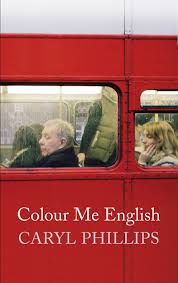 Colour Me English  Caryl Phillips