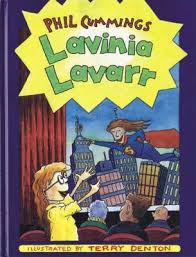 Lavinia Lavarr  Phil Cummings  Illustrated by Terry Denton
