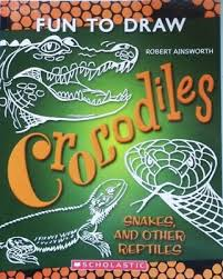 Fun to Draw  Crocodiles Snakes and other Reptiles  Robert Ainsworth
