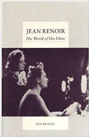 Jean Renoir  The World of His Films  Leo Braudy