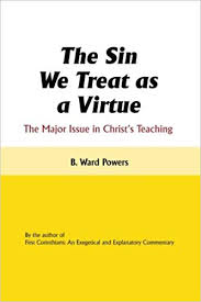 The Sin We Treat as a Virtue  B. Ward Powers