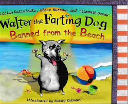 Water the Farting Dog  William Katzwinkle  Illustrated by Audrey Colman