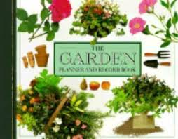 The Garden Planner and Record Book  Caroline Ash