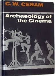 Archaeology of the Cinema  C. W. Ceram