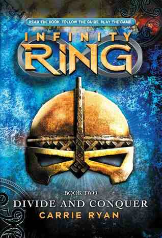 Infinity Ring Book Two Divide and Conquer - Carrie Ryan