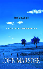 The Ellie Chrohicles  Incurable  John Marsden