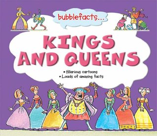 Kings and Queens  Bubblefacts