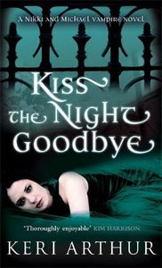 Kiss The Night Goodbye Keri Arthur