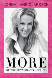 More of the Fit Woman's Secrets - Lorna Jane Clarkson