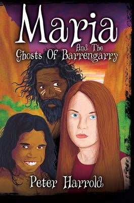 Maria and the Ghosts of Barrengarry - Peter Harrold