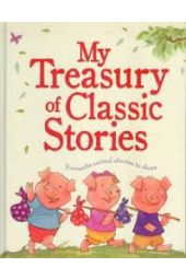 My Treasury of Classic Stories  Parragon Books Ltd